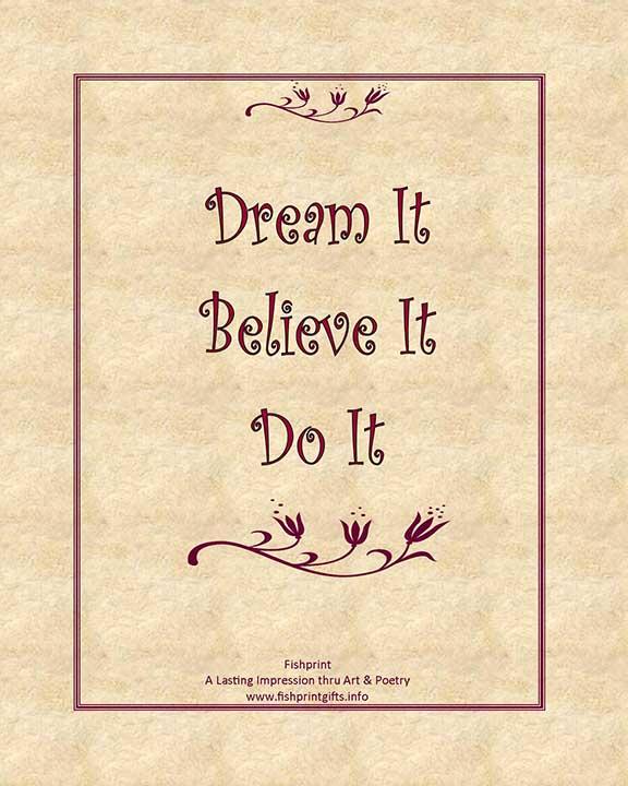Dream It Believe It Do It